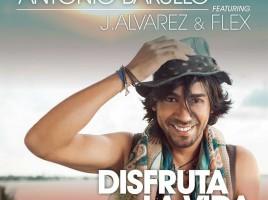 Antonio Barullo lanza el nuevo single 'Disfruta la Vida'.