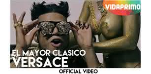 Versace  [Official Video] - El Mayor Clasico