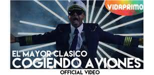 Cogiendo Aviones  [Official Video] - El Mayor Clasico