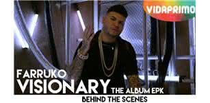 Visionary The Album EPK  [Behind the Scenes] - Farruko