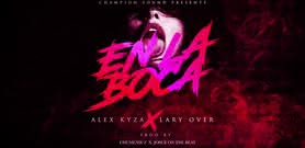 En La Boca [Official Audio] - Alex Kyza ft. Lary Over