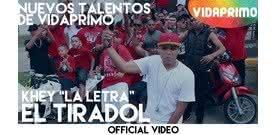 """El Tiradol  [Official Video] - Khey """"La Letra"""""""