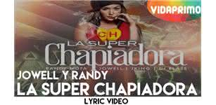 La Super Chapiadora [Lyric Video] - Jowell y Randy