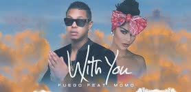 With You [Official Audio] - Fuego