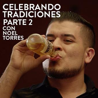 Celebrando las Tradiciones ft. Noel Torres - Parte 2 -