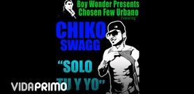 BOY WONDER PRESENT: CHIKO SWAGG on VidaPrimo.com