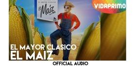 El Maiz  [Official Audio] - El Mayor Clasico