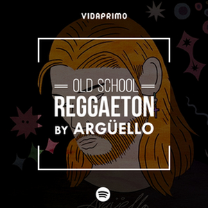 An adept of old school perreo? Come back to it with this Argüello's playlist
