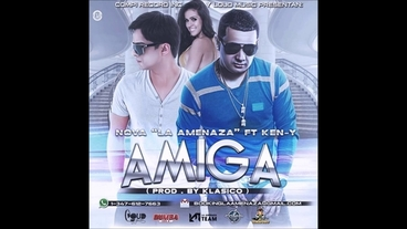 "Amiga  [Official Audio] - Nova ""La Amenaza"""