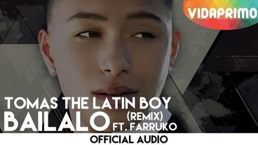 Bailalo   (Remix) [Official Audio] - Tomas The Latin Boy