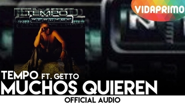 Muchos Quieren feat. Getto [Official Audio] - Tempo