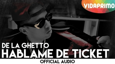 Hablame de Ticket [Official Audio] - De La Ghetto
