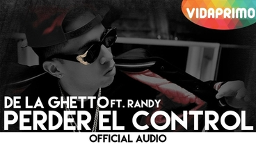 Perder El Control   [Official Audio] - De La Ghetto