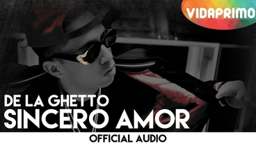 Sincero Amor  [Official Audio] - De La Ghetto