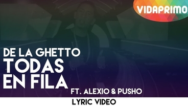 Todas En Fila  (Lyrics Video) [Lyric Video] - De La Ghetto