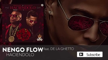 Haciendolo ft. De La Ghetto  - Ñengo Flow